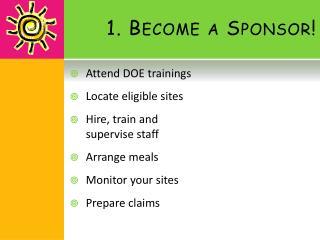 1. Become a Sponsor!