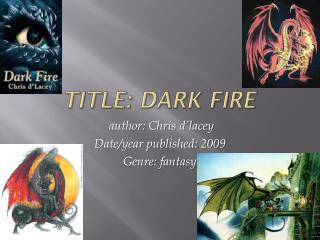 Title: dark fire