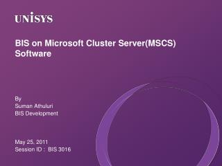 BIS on Microsoft Cluster ServerMSCS Software