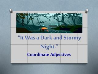 """ ""It  Was a Dark and Stormy Night."""