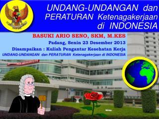 BASUKI ARIO SENO, SKM, M.KES Padang, Senin 23 Desember 2013