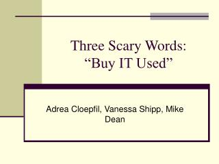 "Three Scary Words:  ""Buy IT Used"""