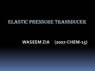 Elastic Pressure Transducer