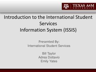 Introduction to the International Student Services  Information System (ISSIS)