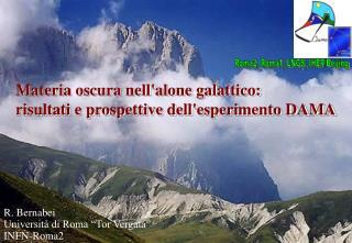 R. Bernabei Universit� di Roma �Tor Vergata� INFN-Roma2