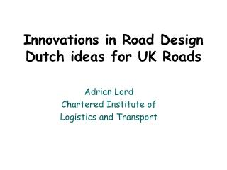 Innovations in Road Design Dutch ideas for UK Roads