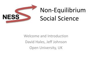 Welcome and Introduction David  Hales, Jeff Johnson Open University, UK