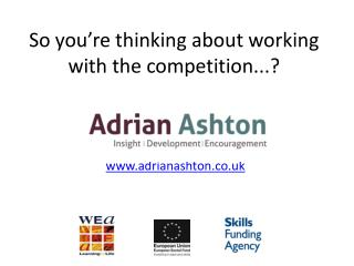 So you're thinking about working with the competition...?
