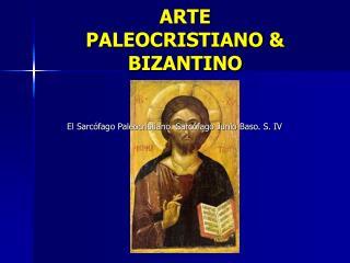 ARTE   PALEOCRISTIANO & BIZANTINO