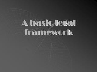 A basic legal framework