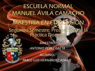 ESCUELA NORMAL MANUEL ÁVILA CAMACHO