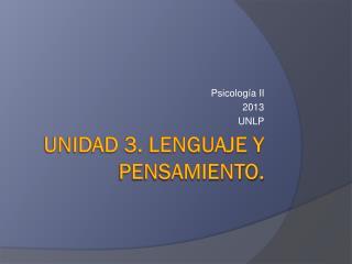 Unidad 3. Lenguaje y pensamiento.