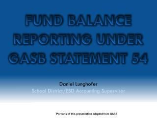 Fund Balance Reporting Under GASB Statement 54