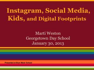 Instagram, Social Media, Kids,  and Digital Footprints
