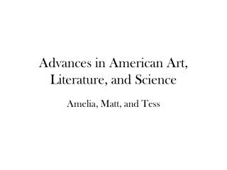 Advances in American Art, Literature, and Science