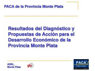PACA de la Provincia Monte Plata