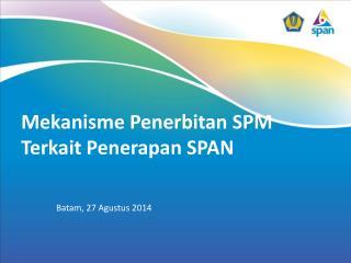 Mekanisme Penerbitan SPM Terkait Penerapan SPAN