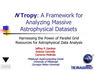 N  Tropy : A Framework for Analyzing Massive Astrophysical Datasets