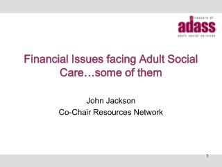 Financial Issues facing Adult Social Care…some of them