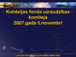 Kohēzijas fonda uzraudzības komiteja 2007.gada 5. novembr ī