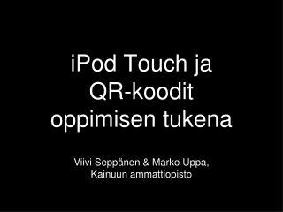 iPod Touch ja  QR-koodit  oppimisen tukena
