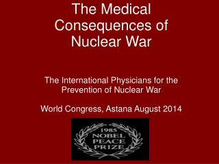 The Medical   Consequences of Nuclear  War