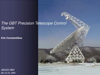 The GBT Precision Telescope Control System