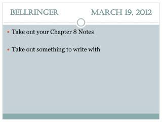 Bellringer 		March 19, 2012