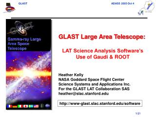 GLAST Large Area Telescope: LAT Science Analysis Software�s Use of Gaudi & ROOT Heather Kelly