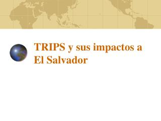 TRIPS y sus impactos a  El Salvador