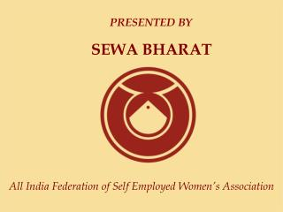 All India Federation of Self Employed Women � s Association