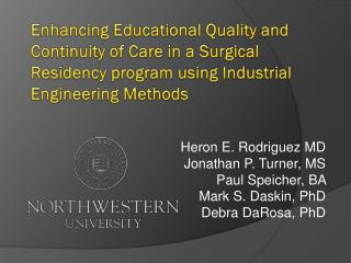 Heron E. Rodriguez MD Jonathan P. Turner, MS Paul  Speicher , BA  Mark S.  Daskin , PhD