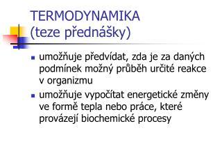 TERMODYNAMIKA (teze přednášky)