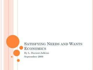 Satisfying Needs and Wants Economics