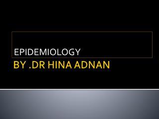 BY .DR HINA ADNAN