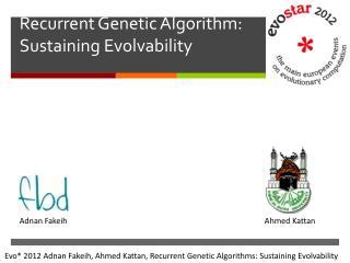 Recurrent  Genetic  Algorithm:  Sustaining  Evolvability