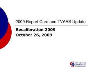 2009 Report Card and TVAAS Update