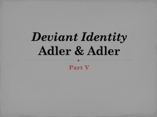 Deviant Identity   Adler &  Adler