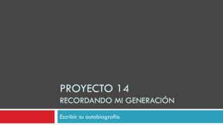 Proyecto 14 recordando mi generación