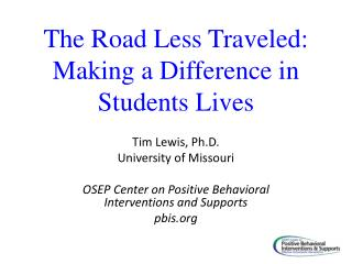 The Road Less Traveled: Making a Difference in Students Lives