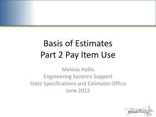 Basis of Estimates Part 2 Pay Item Use