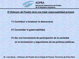 Dr. Luis Garay – Defensor del Pueblo de la Ciudad de Paraná, Provincia de Entre Ríos