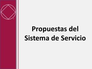 Propuestas del  Sistema de Servicio