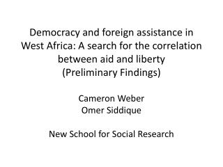 Democracy and foreign assistance in West Africa: A search for the correlation between aid and liberty Preliminary Findin