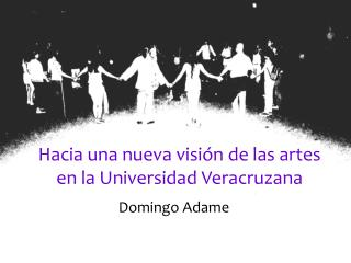 Hacia una nueva visión de las artes en la Universidad Veracruzana