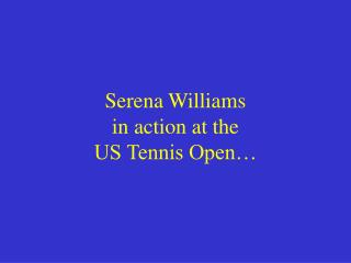 Serena Williams in action at the US Tennis Open