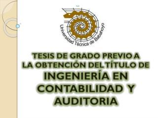 TESIS DE GRADO PREVIO A  LA OBTENCIÓN  DEL TÍTULO DE INGENIERÍA EN  CONTABILIDAD   Y AUDITORIA