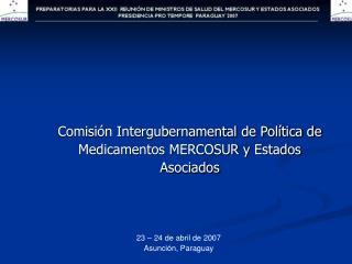 Comisión Intergubernamental de Política de Medicamentos MERCOSUR y Estados Asociados