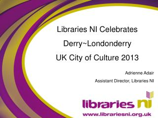 Libraries NI Celebrates  Derry~Londonderry  UK City of Culture 2013 Adrienne Adair