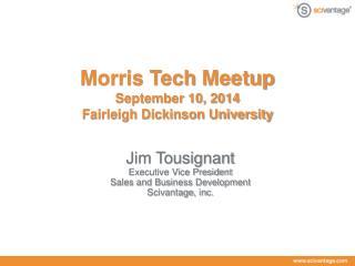 Morris Tech  Meetup September 10, 2014 Fairleigh Dickinson University